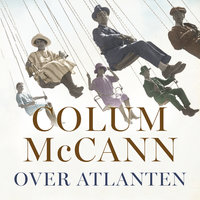 Over Atlanten - Colum McCann