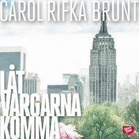 Låt vargarna komma - Carol Rifka Brunt