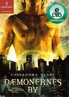 Dæmonernes by - Cassandra Clare