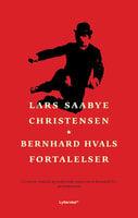 Bernhard Hvals fortalelser - Lars Saabye Christensen