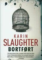 Bortført - Karin Slaughter