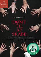 Dømt til at skabe - Bo Østlund
