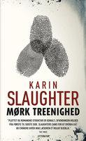 Mørk treenighed - Karin Slaughter