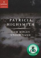 Tom Ripley under vand - Patricia Highsmith
