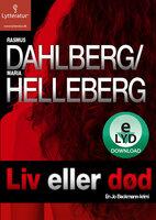 Liv eller død - Maria Helleberg, Rasmus Dahlberg