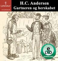Gartneren og herskabet - H.C. Andersen
