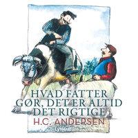 Hvad fatter gør, det er altid det rigtige - H.C. Andersen