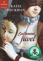 Sultanens juvel - Katie Hickman