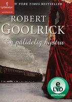 En pålidelig hustru - Robert Goolrick