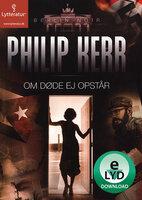 Om døde ej opstår - Philip Kerr