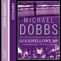 Goodfellowe MP - Michael Dobbs