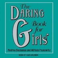 The Daring Book for Girls - Andrea Buchanan, Miriam Peskowitz