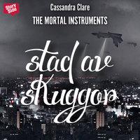 Stad av skuggor - Cassandra Clare
