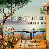 Croissants till frukost - Annika Estassy