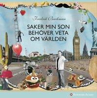 Saker min son behöver veta om världen - Fredrik Backman