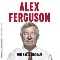 Min självbiografi - Alex Ferguson
