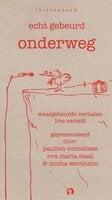 Echt Gebeurd - onderweg - Paulien Cornelisse, Eva Maria Staal, Micha Wertheim