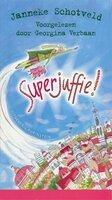 Superjuffie! - Janneke Schotveld