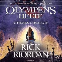 Olympens helte 3 - Athenes udvalgte - Rick Riordan