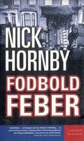 Fodboldfeber - Nick Hornby