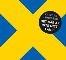 Det här är inte mitt land - Kristian Lundberg