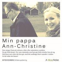 Min pappa Ann-Christine - Ester Roxberg