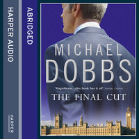 The Final Cut - Michael Dobbs