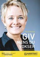 Giv mens du vokser - Helen Eriksen