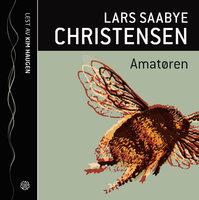 Amatøren - Lars Saabye Christensen