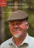 Originaler i Nordjylland - 3 - Bjarne Nielsen Brovst