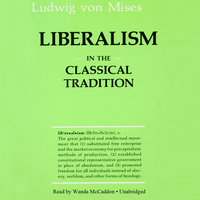 Liberalism in the Classical Tradition - Ludwig von Mises