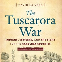 The Tuscarora War - David La Vere