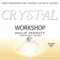 Crystal Workshop - Philip Permutt