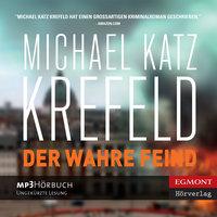 Der Wahre Feind - Michael Katz Krefeld