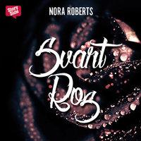Svart ros - Nora Roberts
