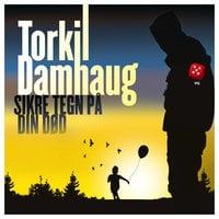 Sikre tegn på din død - Torkil Damhaug