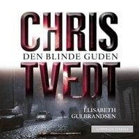 Den blinde guden - Chris Tvedt,Elisabeth Gulbrandsen