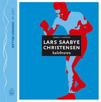 Halvbroren - Lars Saabye Christensen