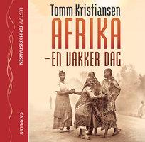 Afrika - en vakker dag - Tomm Kristiansen