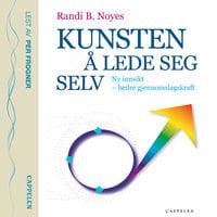 Kunsten å lede seg selv - Randi B. Noyes