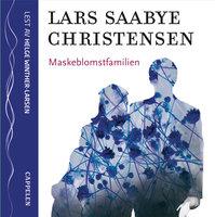 Maskeblomstfamilien - Lars Saabye Christensen