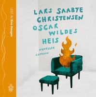 Oscar Wildes heis - Lars Saabye Christensen
