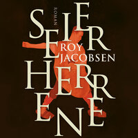 Seierherrene - Roy Jacobsen