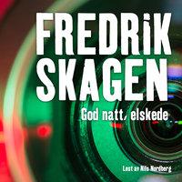 God natt, elskede - Fredrik Skagen