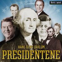 Presidentene - Hans Olav Lahlum