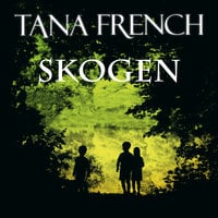 Skogen - Tana French