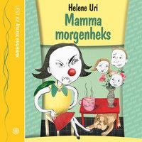 Mamma morgenheks - Helene Uri