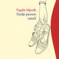 Tredje person entall - Vigdis Hjorth