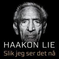 Slik jeg ser det nå - Hans Olav Lahlum, Haakon Lie, Hilde Harbo