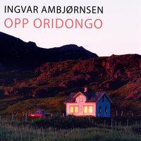 Opp Oridongo - Ingvar Ambjørnsen